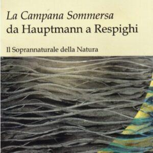Copertina di La campana sommersa | Da Hauptmann a Respighi