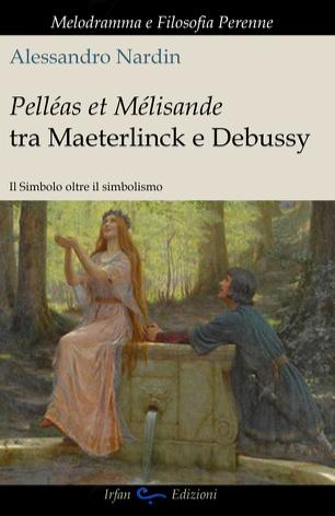 Pelléas et Mélisande tra Maeterlinck e Debussy